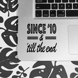 One Direction Vinyl Decal - Since '10 'Till The End