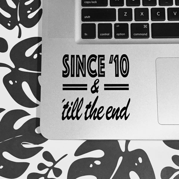 One Direction Vinyl Decal - Since '10 'Till The End - bymissrose