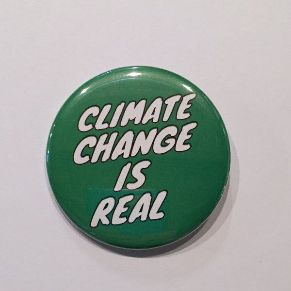 Climate Change Protest Button 2.25 Inch Pinback Button or Magnet