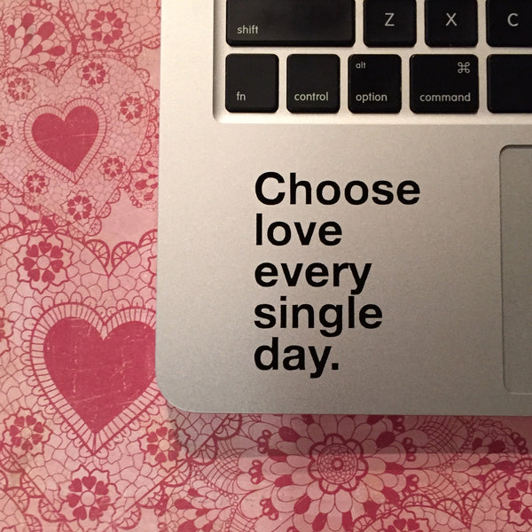choose love every single day harry styles quote vinyl decal