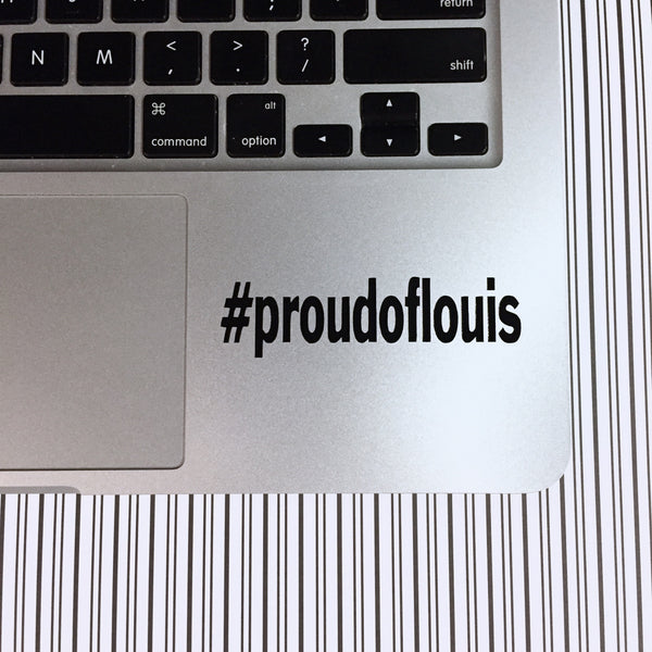 Proud of Louis Vinyl Decal - bymissrose