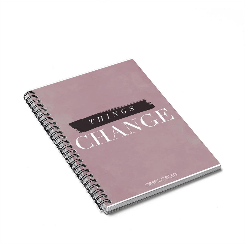 """Things Change"" Spiral Notebook - Ruled Line"