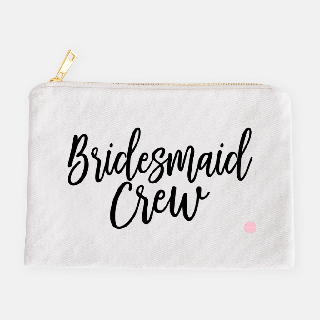 """Bridesmaid Crew"" Canvas Makeup Bag"