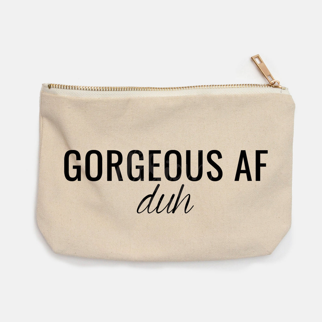 """Gorgeous AF duh"" Canvas Makeup Bag"