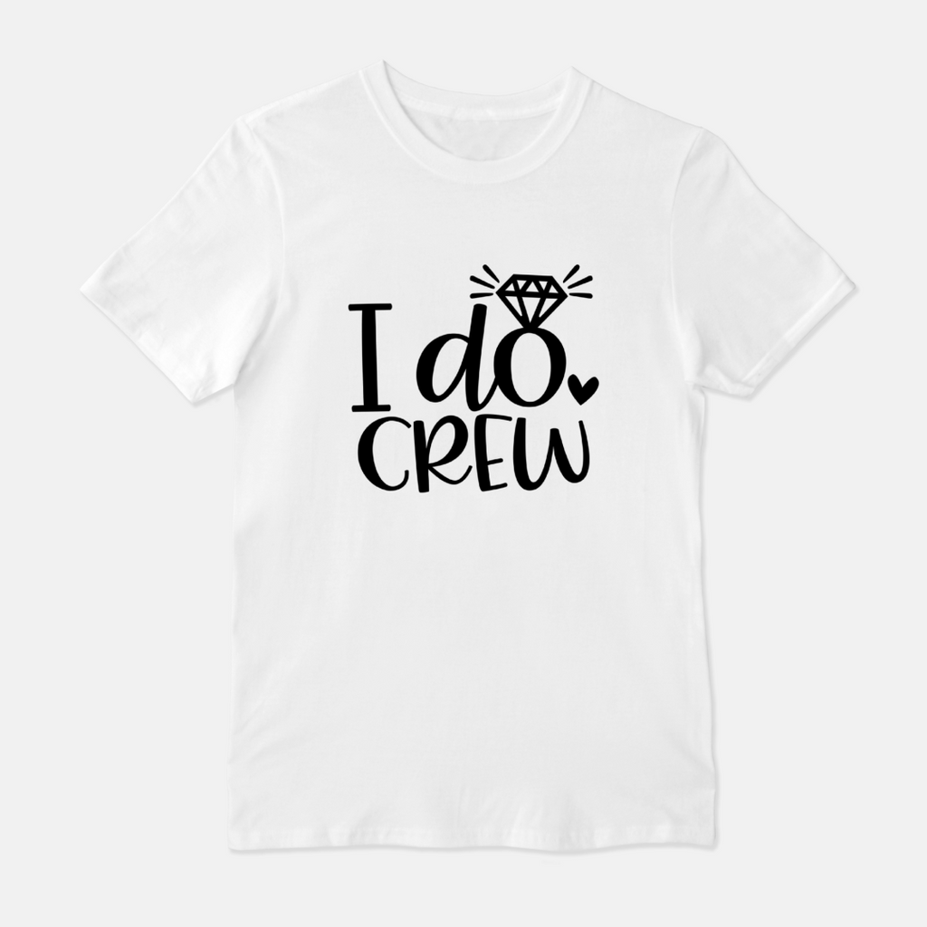 """I Do Crew"" Unisex Fitted Crew Tee"