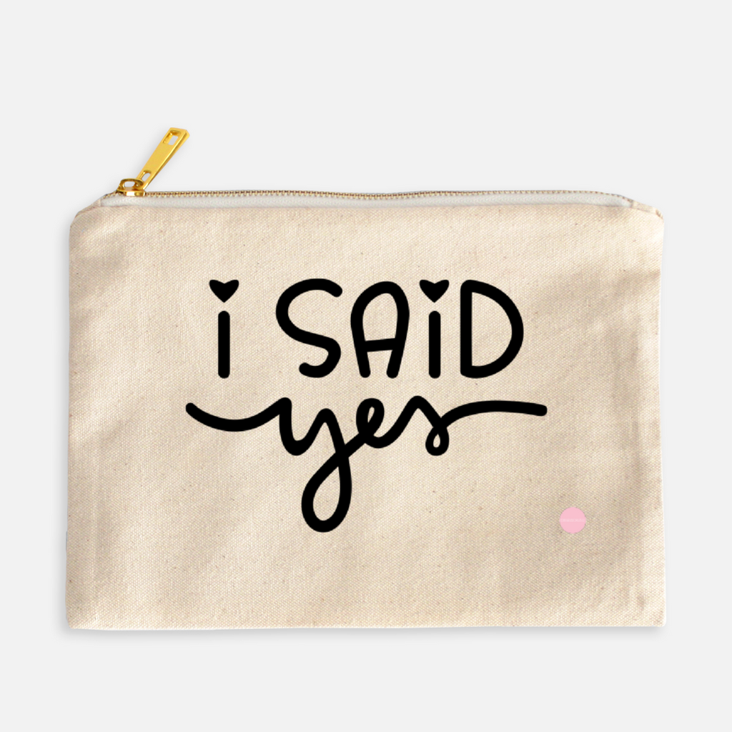 """I Said Yes"" Canvas Makeup Bag"