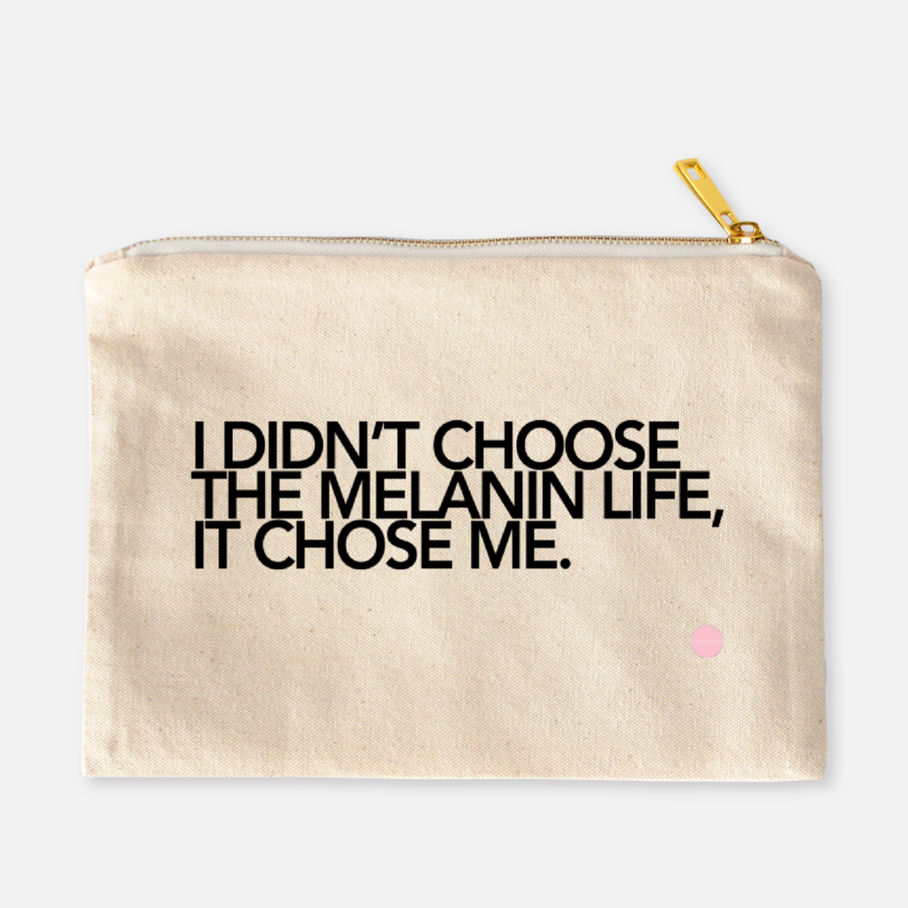 """Melanin Life Choose Me"" Canvas Makeup Bag"