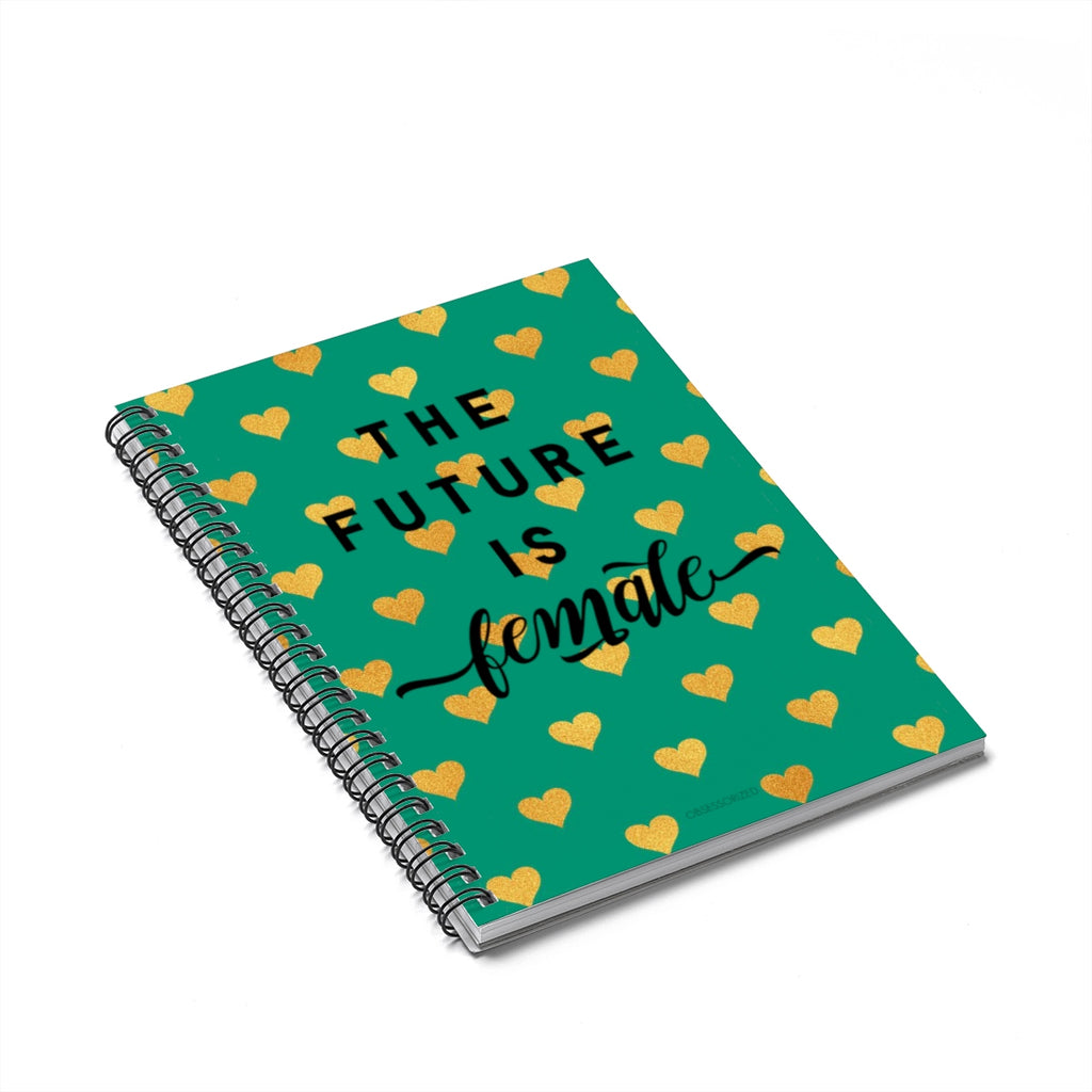 """The Future Is Female"" Spiral Notebook - Ruled Line"