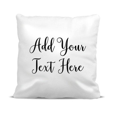 Add Your Own Message Classic Cushion Cover