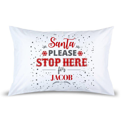 Santa Stop Pillow Case