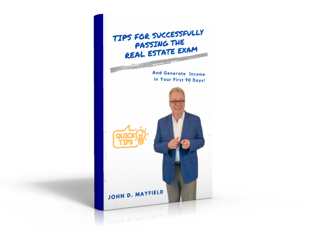 "Check out my NEW Book, ""Tips for Successfully Passing the Real Estate Exam - And How to Generate Income in Your First 90 Days"