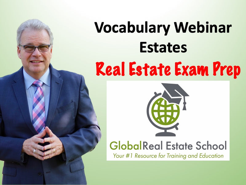 Vocabulary Webinar - Crash Course for the Real Estate Exam - Estates