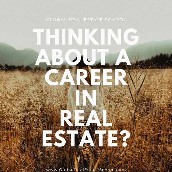 Thinking about a career in real estate?