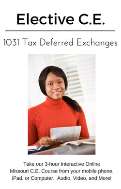 The Basics of 1031 Tax-Deferred Exchanges - Online Missouri C.E. Course