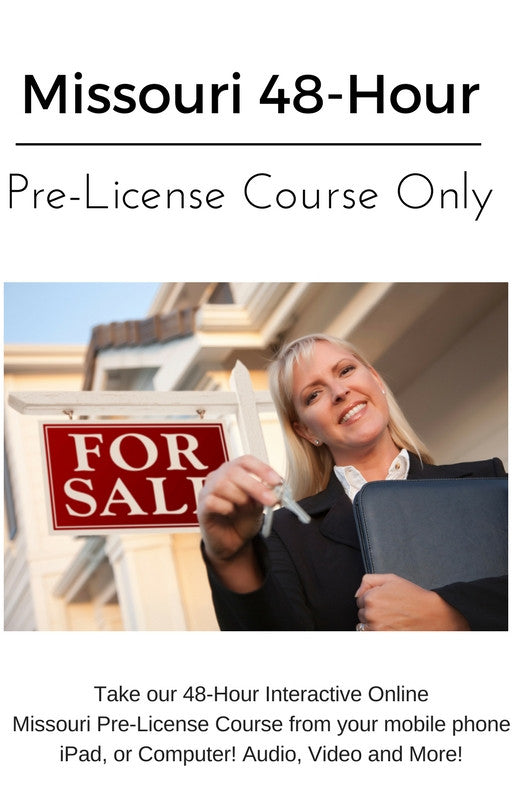 Missouri 48 Hour Pre-License Real Estate Course Online (48 Hour Course Only)