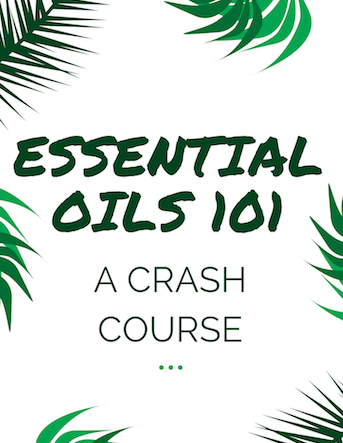 Essential Oils 101: A Crash Course