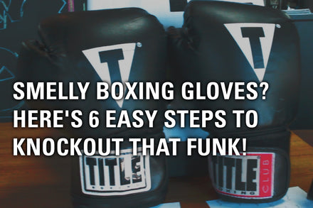 Smelly Boxing Gloves? Here's 6 EASY Steps to Knockout that Funk!