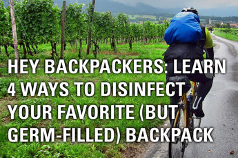 "HEY BACKPACKERS: Here's How to ""De-Germ"" Your Contaminated Backpacks!"