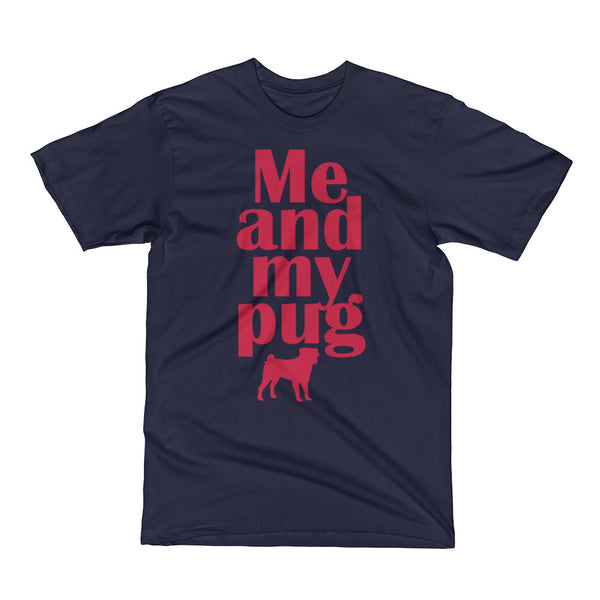 Me and My Pug Dog Short Sleeve T-Shirt