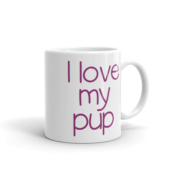 I Love My Pup Coffee Mug made in the USA