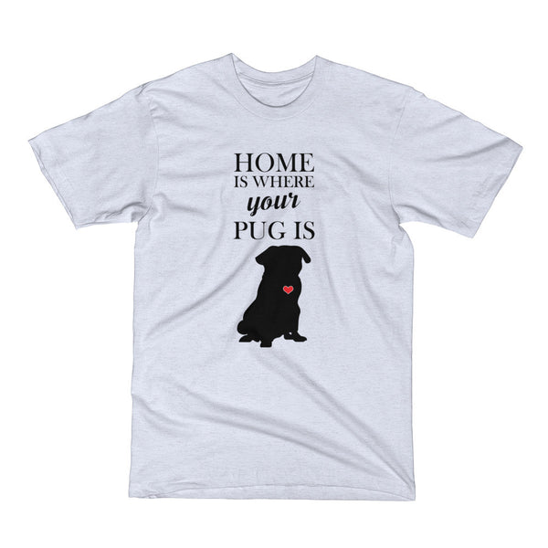 Home is Where Your Pug Is Dog Short Sleeve T-Shirt