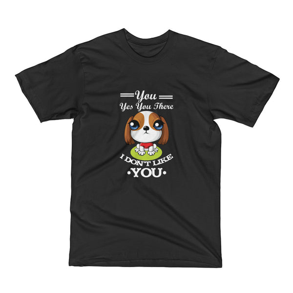 Dog - Don't Like You Short Sleeve T-Shirt