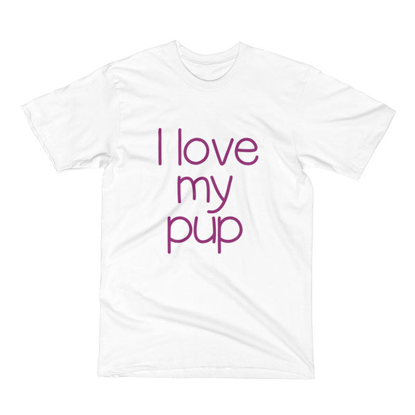 I Love My Pup Dog Short Sleeve T-Shirt