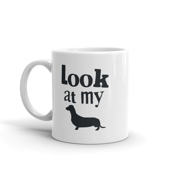 Look At My ... Coffee Mug made in the USA