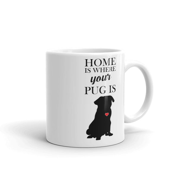 Home is Where Your Pug Is Coffee Mug made in the USA