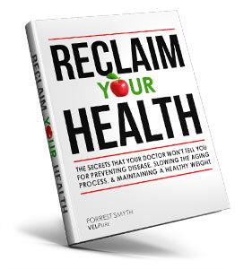 Reclaim Your Health by Forrest Smyth