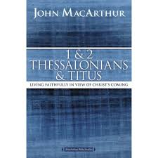 1 and 2 Thessalonians and Titus (MacArthur Bible Studies)