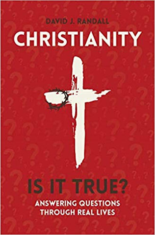 Christianity: Is It True?: Answering Questions through Real Lives