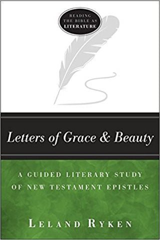 Letters of Grace and Beauty: A Guided Literary Study of New Testament Epistles