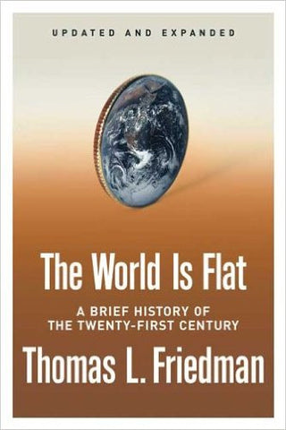 The World Is Flat: A Brief History of the Twenty-first Century (Updated Edition)