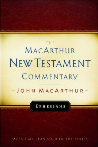 The MacArthur New Testament Commentary - Ephesians