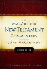 The MacArthur New Testament Commentary  - John 12-21