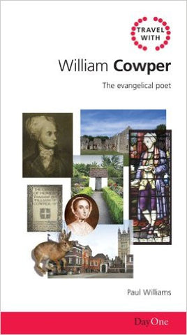 Travel with William Cowper: The evangelical poet