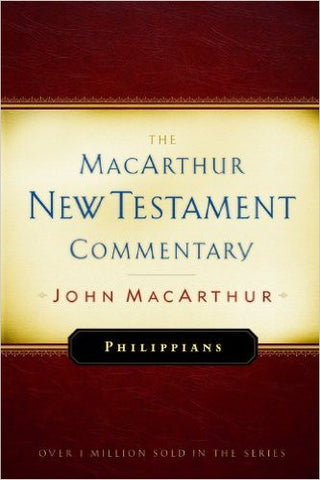The MacArthur New Testament Commentary - Philippians
