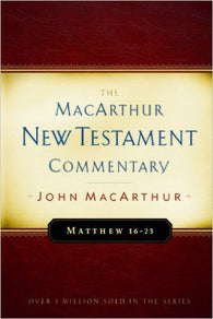 The MacArthur New Testament Commentary - Matthew 16-23