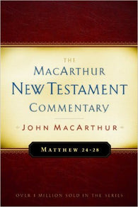 The MacArthur New Testament Commentary - Matthew 24-28