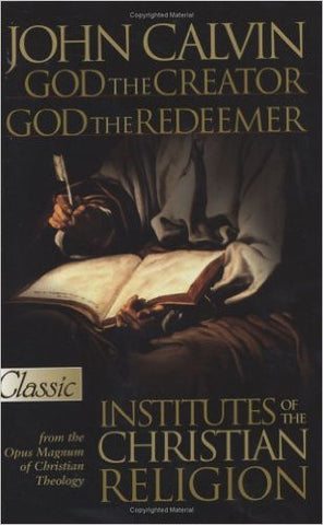 God The Creator God The Redeemer Institutes Of The Christian