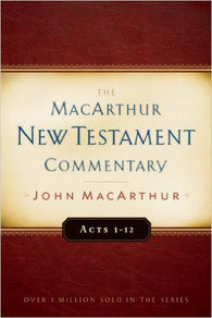 The MacArthur New Testament Commentary - Acts 1-12