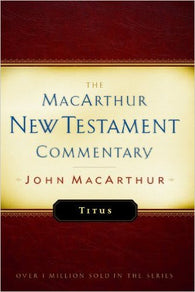 The MacArthur New Testament Commentary - Titus