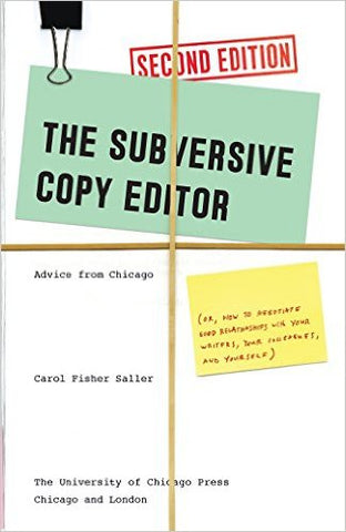 The Subversive Copy Editor, Second Edition: Advice from Chicago