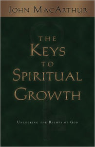 The Keys to Spiritual Growth: Unlocking the Riches of God