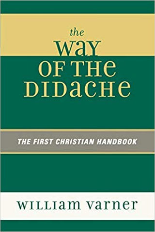 The Way of the Didache: The First Christian Handbook