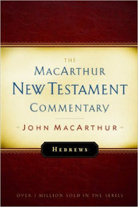 The MacArthur New Testament Commentary - Hebrews