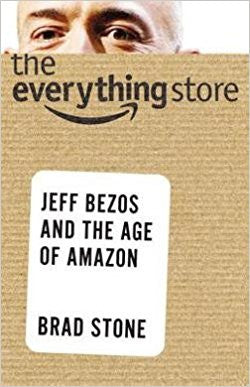 The Everything Store : Jeff Bezos and the Age of Amazon (Hardcover)