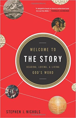 Welcome to the Story: Reading, Loving, and Living God's Word