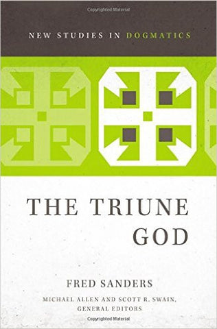 The Triune God (New Studies in Dogmatics)